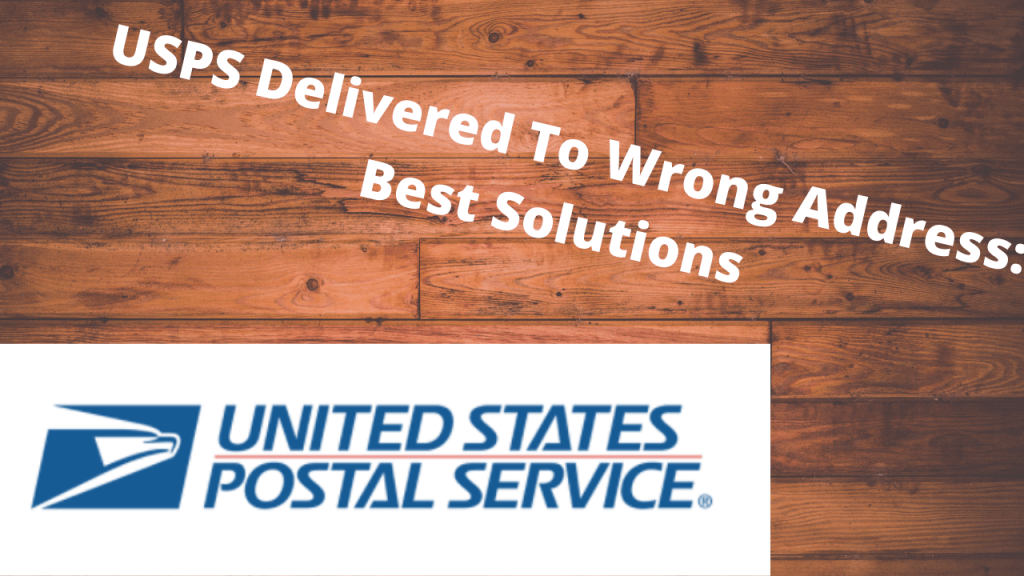 USPS Delivered To Wrong Address Best Solutions (1)