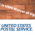 What is USPS Waiver of Signature (1) (1)