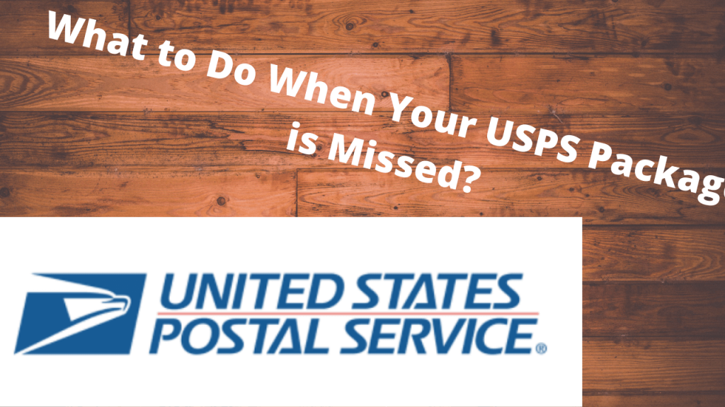 What to Do When Your USPS Package is Missed (1)